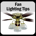 Fan Lighting Tips